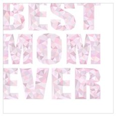 """""""BEST MOM EVER"""" Abstract Low Poly Geometric Design Poster"""