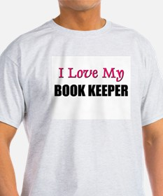 I Love My BOOK KEEPER T-Shirt