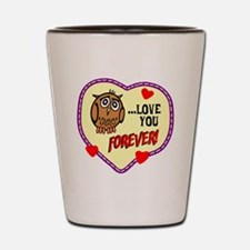 Owl Love You Forever Shot Glass