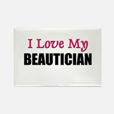 I Love My BEAUTICIAN Rectangle Magnet
