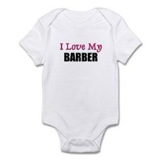 I Love My BARBER Infant Bodysuit