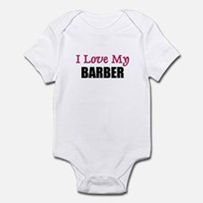 I Love My BARBER Infant Bodysuit