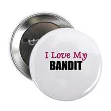 I Love My BANDIT Button