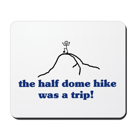 half dome hike trip Mousepad