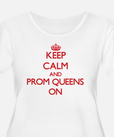 Keep Calm and Prom Queens ON Plus Size T-Shirt