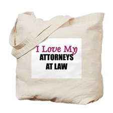 I Love My ATTORNEYS AT LAW Tote Bag