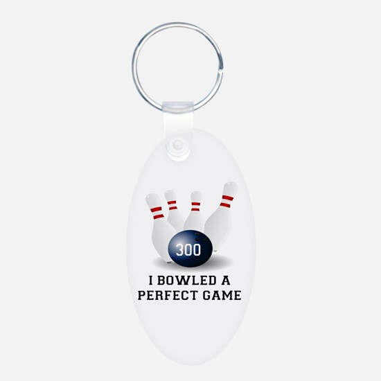 I BOWLED A PERFECT GAME.  I Aluminum Oval Keychain