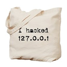 I hacked 127.0.0.1 Tote Bag