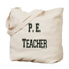 Phys ed teacher Tote Bag