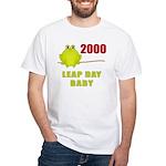 2000 Leap Year Baby White T-Shirt