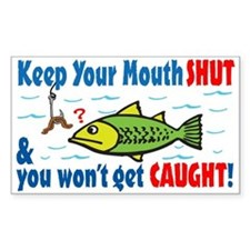 Keep Your Mouth Shut! Rectangle Decal