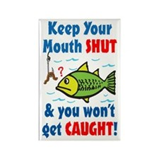 Keep Your Mouth Shut! Rectangle Magnet (10 pack)