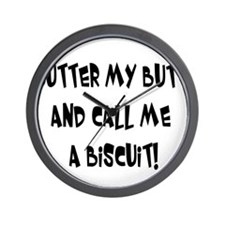 Butter my butt and call me a Wall Clock