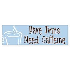 Twins, Need Caffeine - Bumper Sticker