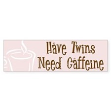 Twins, Need Caffeine - Bumper Bumper Sticker
