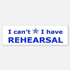 Rehearsal with Star Bumper Bumper Bumper Sticker