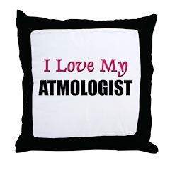 I Love My ATMOLOGIST Throw Pillow