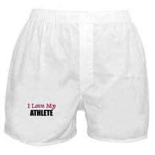 I Love My ATHLETE Boxer Shorts