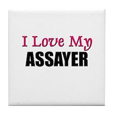 I Love My ASSAYER Tile Coaster