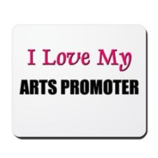 I Love My ARTS PROMOTER Mousepad