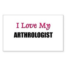 I Love My ARTHROLOGIST Rectangle Decal