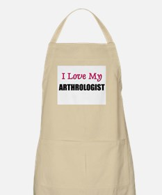 I Love My ARTHROLOGIST BBQ Apron