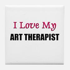 I Love My ART THERAPIST Tile Coaster