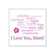 I Love you, Mom! Sticker