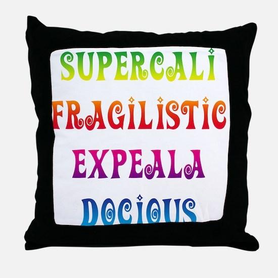 Supercalifragilisticexpealadocious Throw Pillow