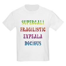 Supercalifragilisticexpealadocious T-Shirt