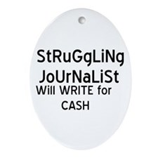 Struggliing Journalist Oval Ornament