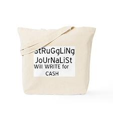 Struggliing Journalist Tote Bag