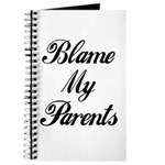 BLAME MY PARENTS (I DIDN'T DO IT) Journal