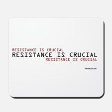 Resistance is Crucial Mousepad