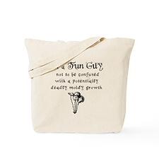 I'm a Fun Guy! Tote Bag