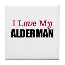 I Love My ALDERMAN Tile Coaster