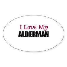 I Love My ALDERMAN Oval Decal
