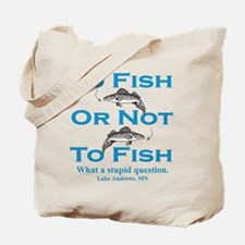To Fish or Not Tote Bag