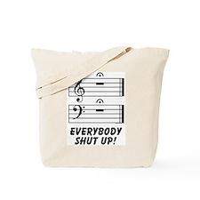 Everybody Shut Up! Tote Bag
