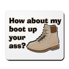 My Boot Up Your Ass Mousepad