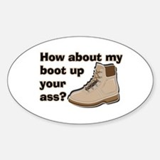 My Boot Up Your Ass Oval Decal