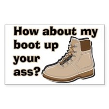 My Boot Up Your Ass Rectangle Decal