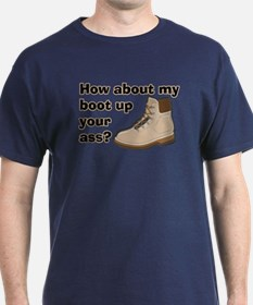 My Boot Up Your Ass T-Shirt