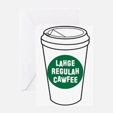 Lahge Regulah Cawfee Greeting Cards