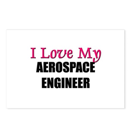 I Love My AEROSPACE ENGINEER Postcards (Package of
