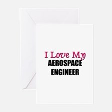I Love My AEROSPACE ENGINEER Greeting Cards (Pk of