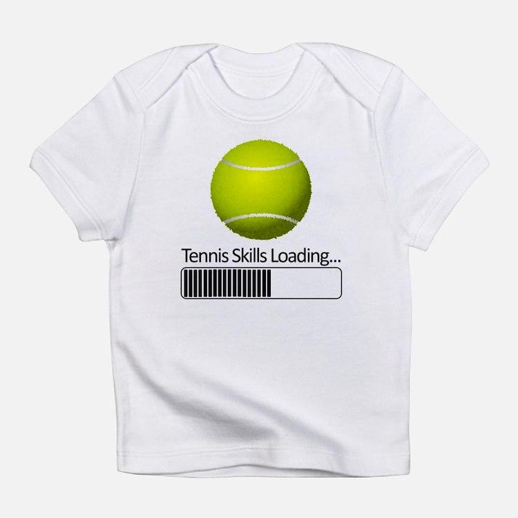 Tennis Skills Loading Infant T-Shirt