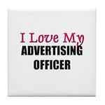 I Love My ADVERTISING OFFICER Tile Coaster