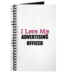 I Love My ADVERTISING OFFICER Journal