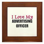 I Love My ADVERTISING OFFICER Framed Tile